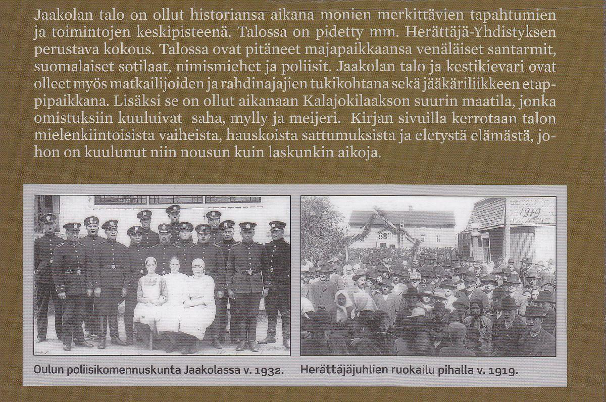 Jouko Hannulan Tapahtui Jaakolan talossa -teoksen takakannessa on kuvia vuosisadan alkupuolelta.