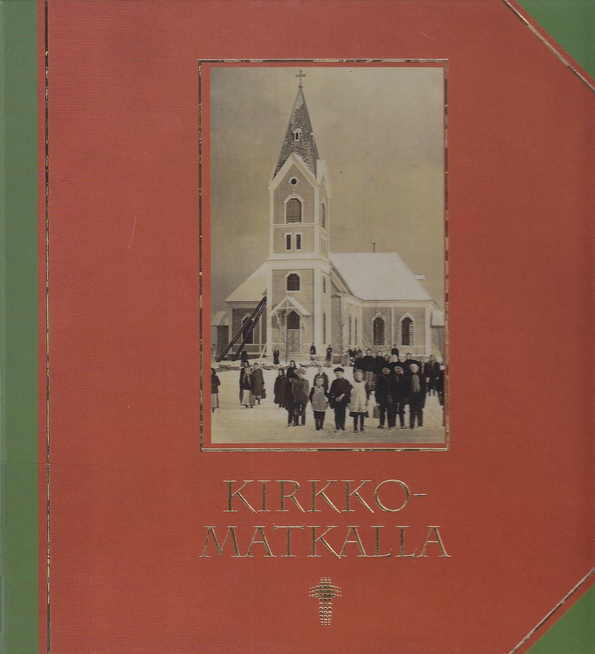 Kirkkomatkalla teoksen kannessa on Ylivieskan kirkko vuodelta 1907.
