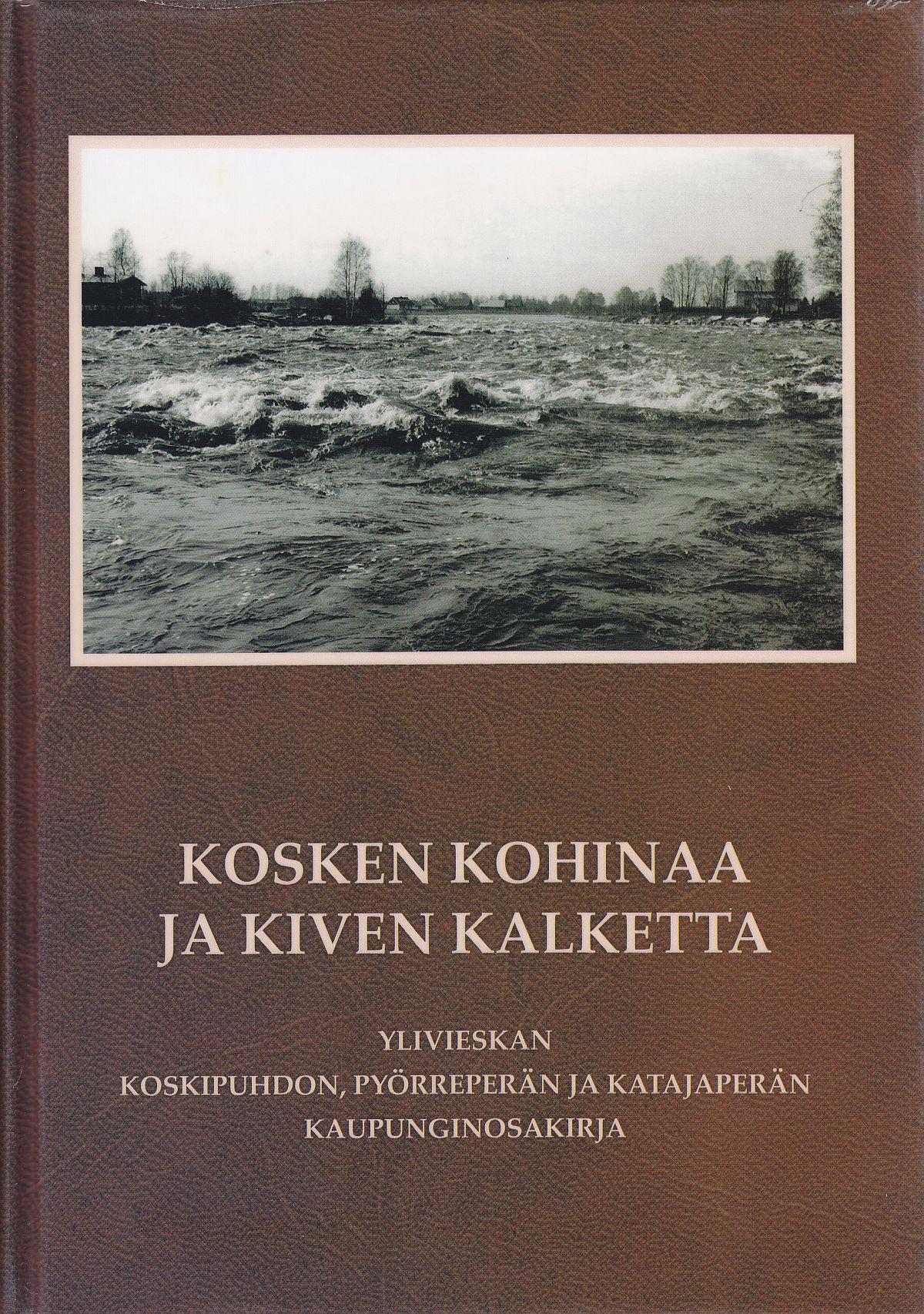 Kosken kohinaa ja kiven kalketta -teoksen kannessa on kuva Hannunkoskesta (Hamarinkoski) kevättulvan aikaan 1983.