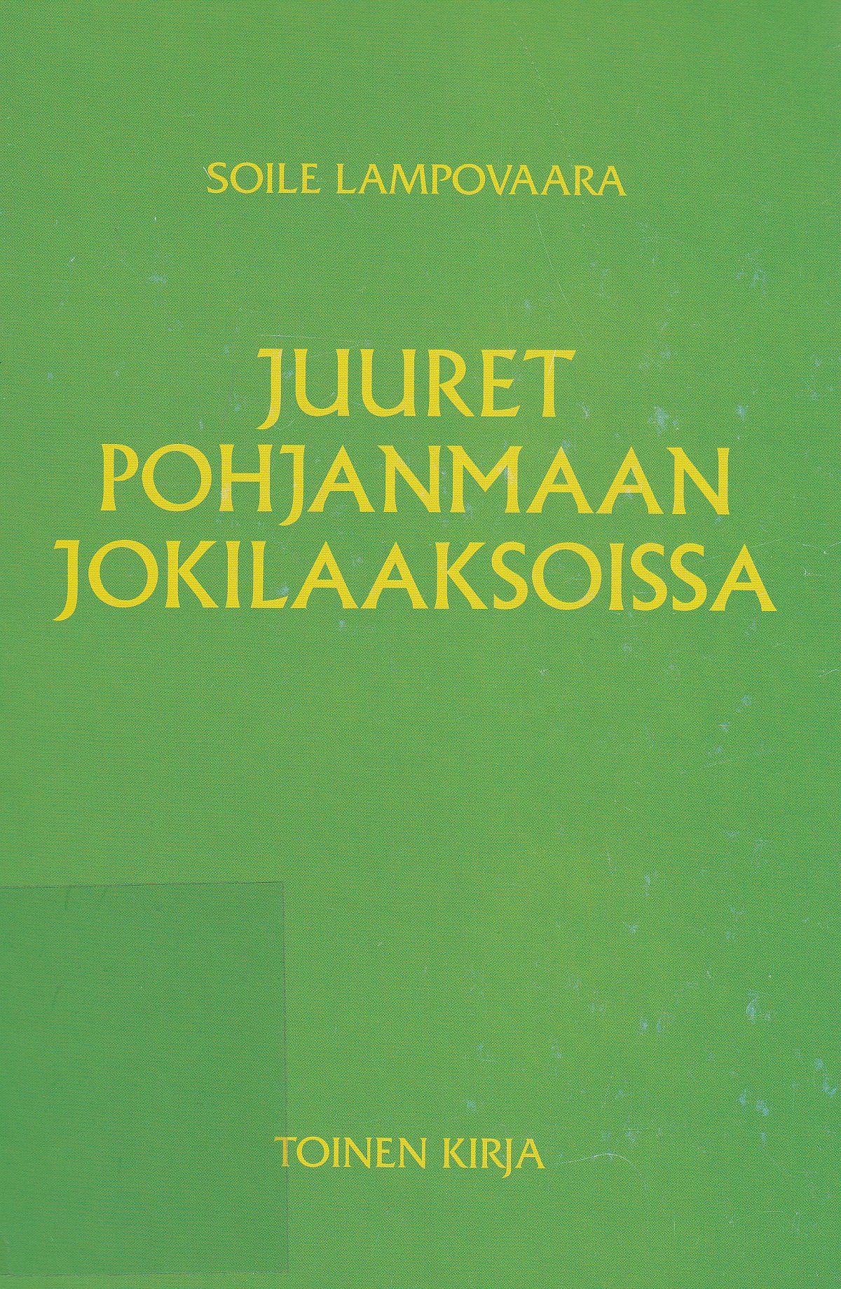 Soile Lampovaaran Juuret Pohjanmaan jokilaaksoissa, 2 kirja kansikuva
