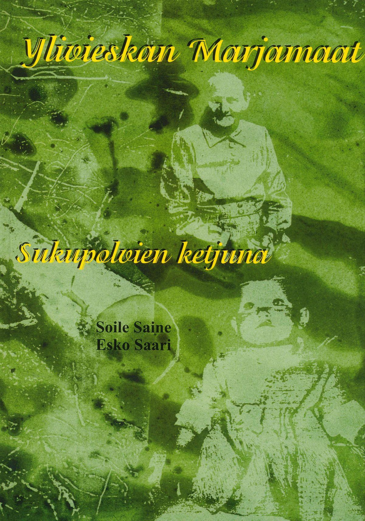 Soile Sainen ja Esko Saaren Ylivieskan Marjamaat teoksen kansikuva