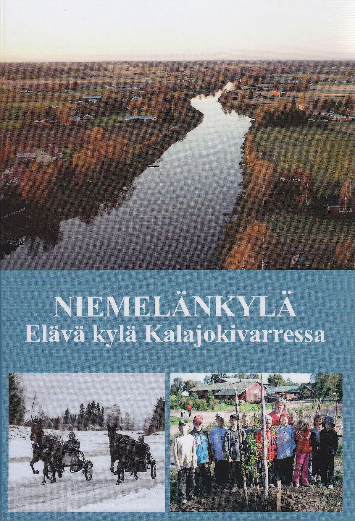 Niemelänkylä: elävä kylä Kalajokivarressa -teoksen kansikuva.