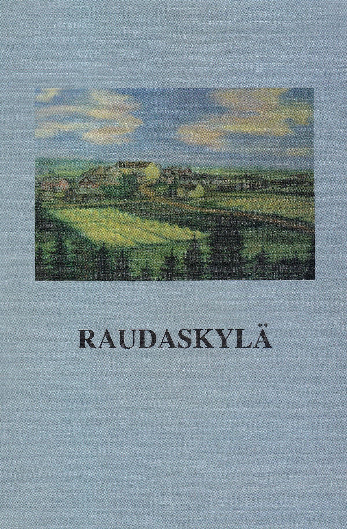 Raudaskylä-kyläkirjan ensimmäisen osan kansikuva.