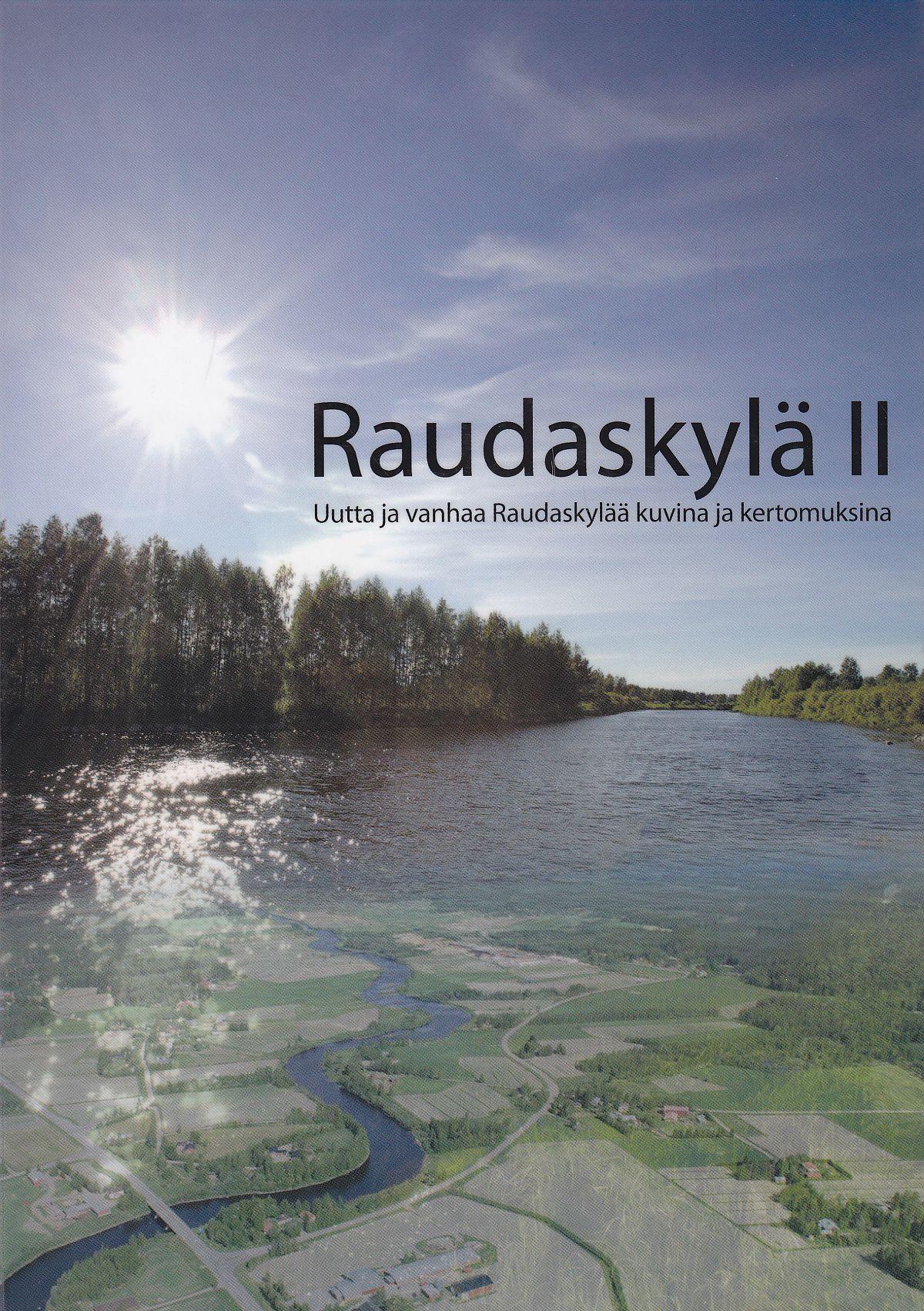 Raudakylä II: Uutta ja vanhaa Raudaskylää kuvina ja kertomuksina, kansikuva.