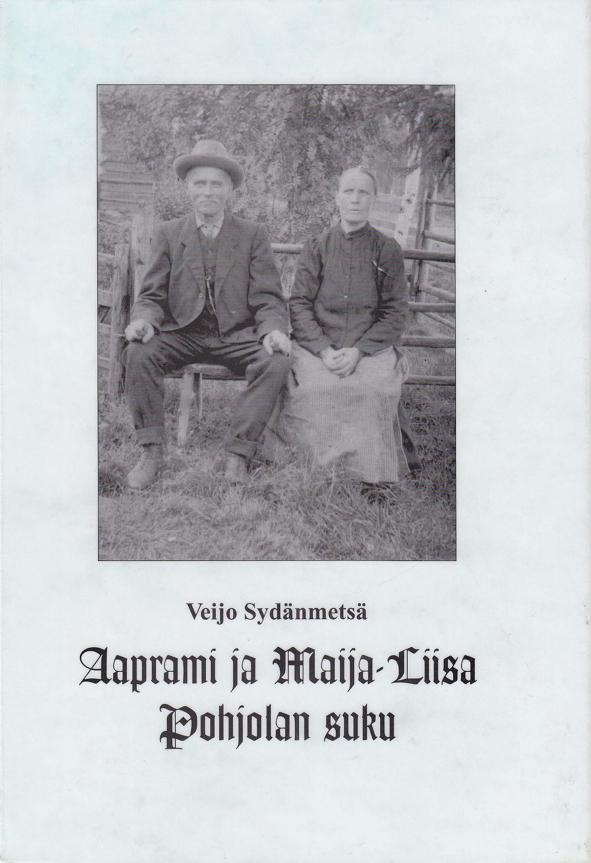 Veijo Sydänmetsän Aaprami ja Maija-Liisa Pohjolan sukua teoksen kansi