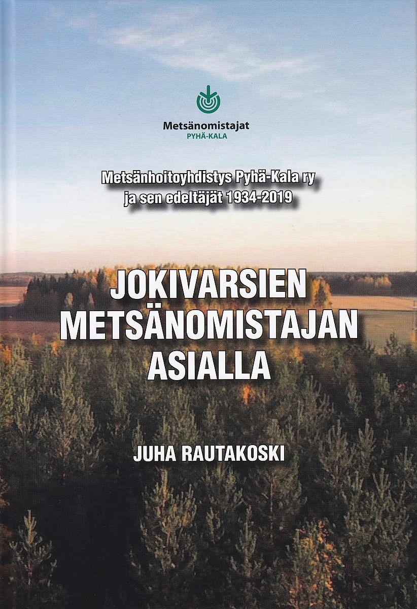 Juha Rautakosken teoksen Jokivarsien metsänomistajan asialla kansi