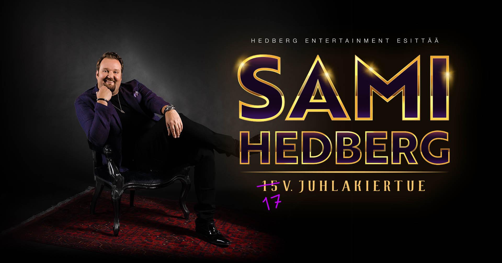 Sami Hedberg 15V, eiku 17V juhlakiertue! 1. esitys