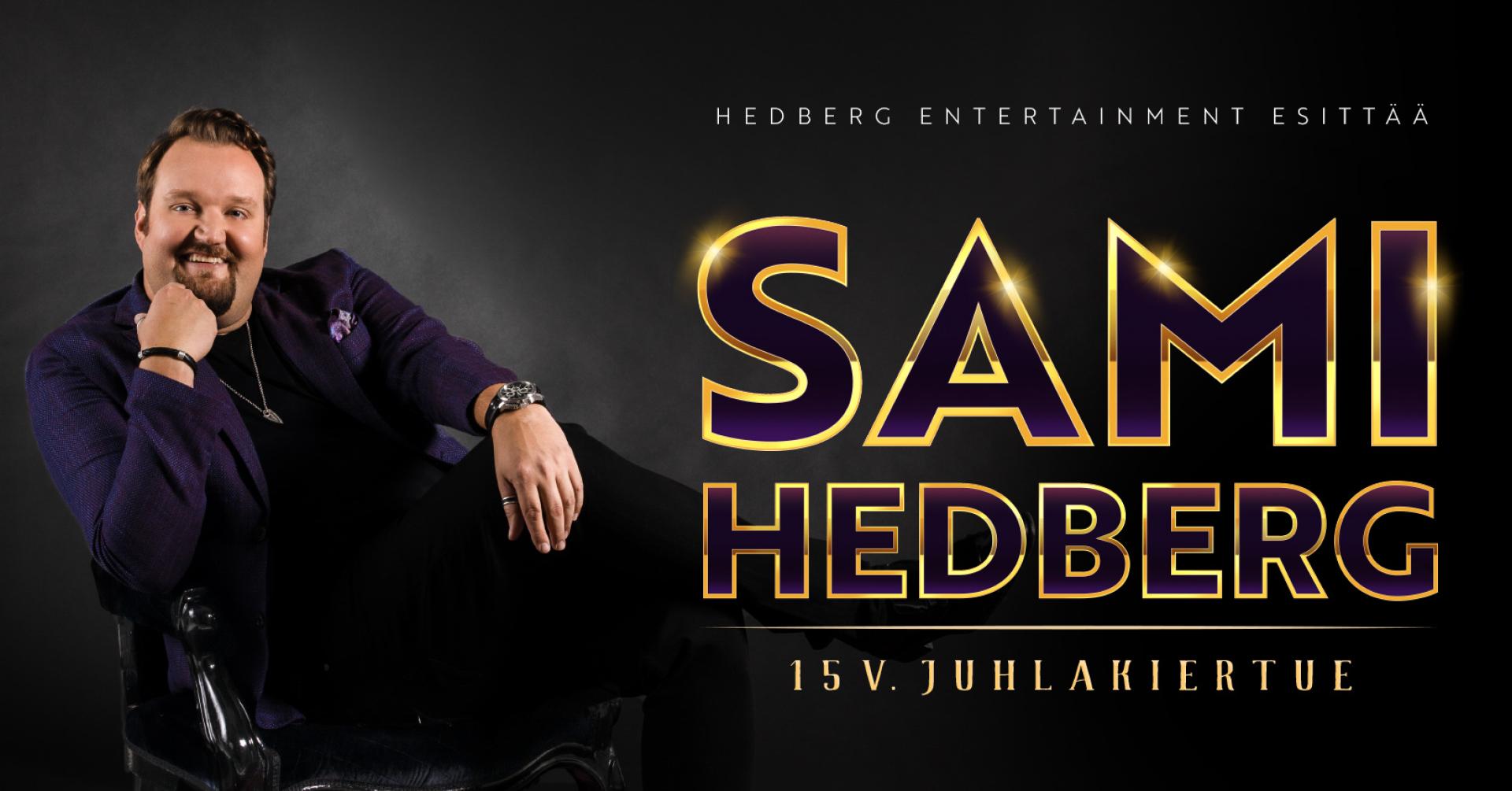 Sami Hedberg - 15v. juhlakiertue, 1. esitys