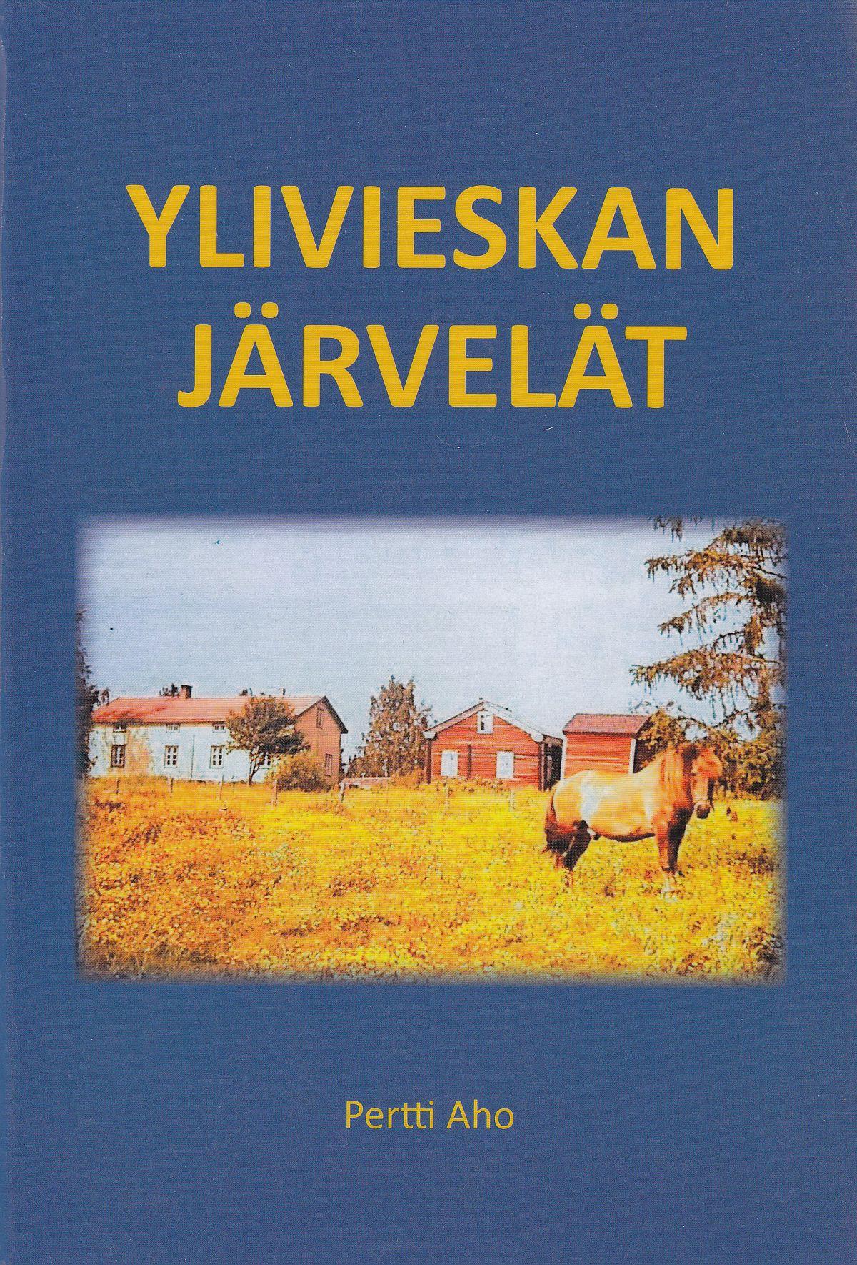 Pertti Ahon Ylivieskan Järvelät -teoksen kansikuva