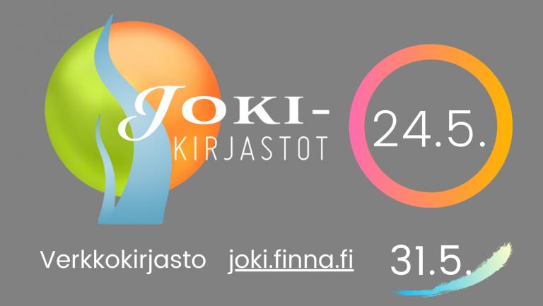 Joki-kirjastot 24.5. Verkkokirjasto joki.finna.fi 31.5.