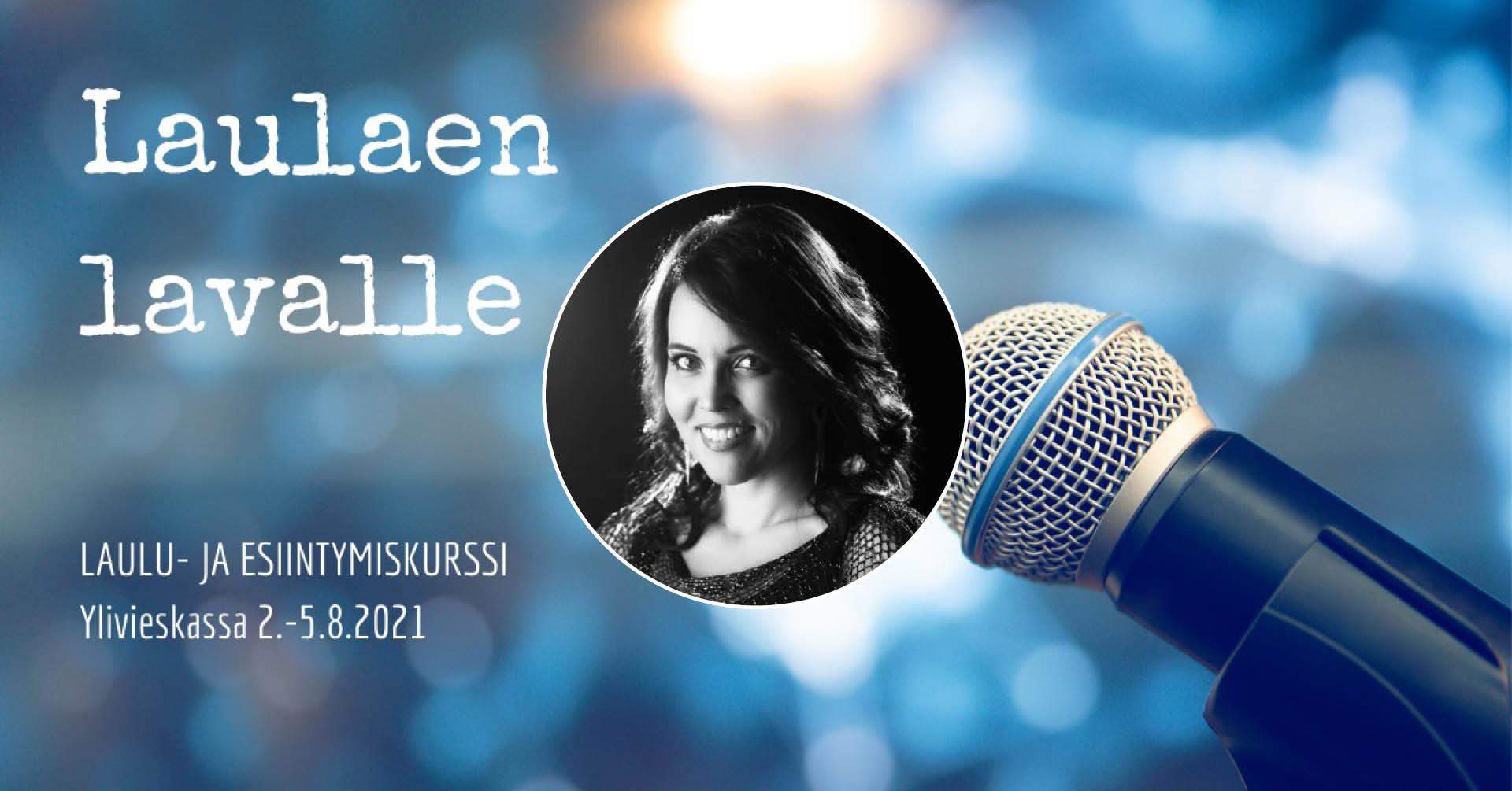 Lauluja Kesäiltaan - Laulaen Lavalle 2021 - kurssin päätöskonsertti